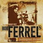 bob-ferrel-jazztopian-dream