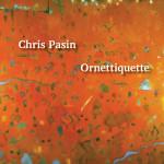 chris-pasin-ornettiquette_cover