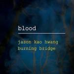 jason-kao-hwang-burning-bridge