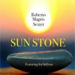roberto-magris-sextet-feat-ira-sullivan-sun-stone
