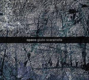 cover_Opaco_Giulio Scaramella Trio