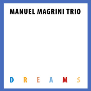 Manuel-Magrini-Trio-Dreams-1